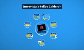 Entrevista a Felipe Calderón