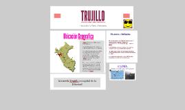 """Trujillo : """" Ciudad de la Eterna Primavera"""