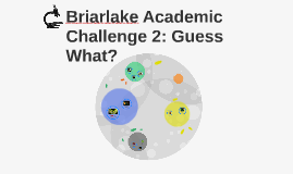 Briarlake Academic Challenge 2: Guess What?