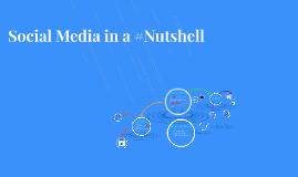 Social Media in a #Nutshell