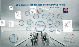 EDU 302: Alcohol, Tobacco and other Drug Abuse