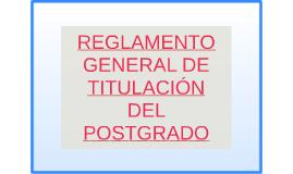 REGLAMENTO GENERAL DE TITULACIÓN DEL POSTGRADO