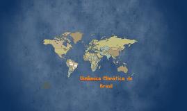 Copy of Dinâmica Climatia do Brasil
