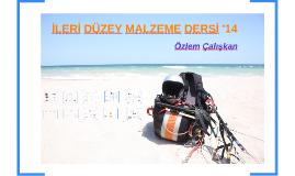 İLERİ DÜZEY MALZEME DERSİ '14