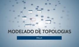 MODELADO DE TOPOLOGIAS