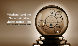 Copy of Witchcraft and the supernatural in Shakespeare's time