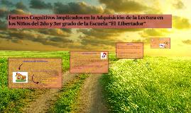 Copy of factores cognitivos implicados en la adquisición de la lectu