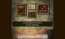 Copy of PATRIMÔNIO HISTÓRICO DO BRASIL IMPERIAL