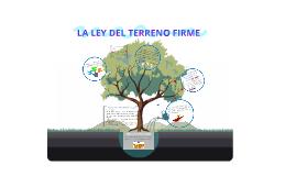 LA LEY DEL TERRENO FIRME