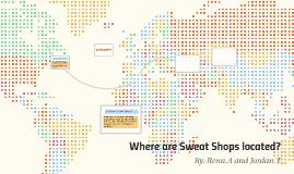 Sweat Shop Prezi