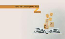 Mikszáth Kálmán (1847-1910)