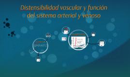 Distencibilidad vascular y funcion de sistema arterial y ven