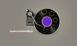 Ingeniería en Producción Musical