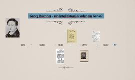 Georg Büchner - ein Intellektueller oder ein Genie?