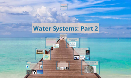 Water Systems: Part 2