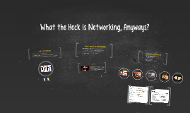 What the Heck is Networking, Anyways?