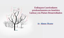 Enfoques Curriculares predominantes en América Latina y en P