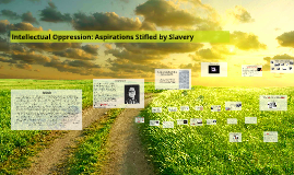 Intellectual Oppression: Aspirations Stifled by Slavery