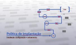 Política de Implantação