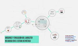 ORÍGENES Y EVOLUCIÓN DEL CARÁCTER RELIGIOSO EN EL ESTADO DE MÉXICO