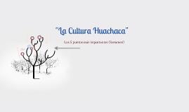 """La Cultura Huachaca"""