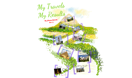 My Travels, My Results