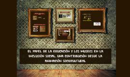 EL PAPEL DE LA EDUCACIÓN Y LOS MUSEOS EN LA INCLUSIÓN SOCIAL