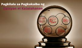 Copy of Pagkilala sa Pagkakaiba ng Opinyon at Katotohanan
