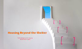 Housing Beyond the Shelter