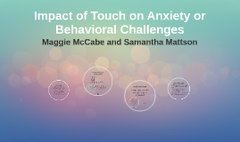 Impact of Touch on Anxiety or Behavioral Challenges