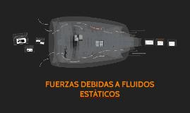 FUERZAS DEBIDAS A FLUIDOS ESTÂTICOS