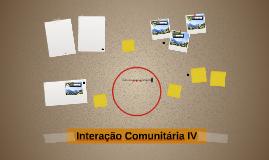 Interação Comunitária IV