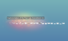 Implementation of the Poor Law Amendment Act