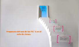 Propuesta del usa de las TICS en el aula de clases.