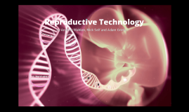 Copy of Reproductive Technology