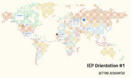 IEP Orientation #1