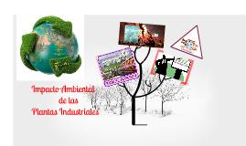 Copy of Impacto ambiental de las plantas industriales