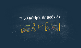 Body Art and The Multiple