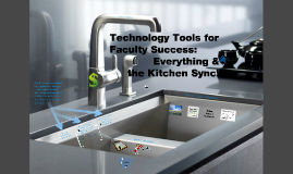 Technology tools for Faculty Success: Everything & The Kitchen Sync!