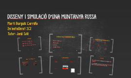 DISSENY I SIMULACIÓ D'UNA MUNTANYA RUSSA