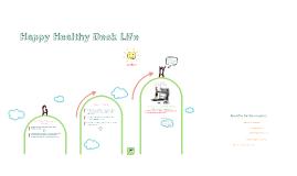 Happy Healthy Desk Life
