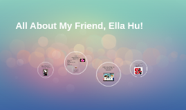 My Friend, Ella Hu!