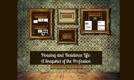 Housing and Residence Life: A Snapshot of the Profession