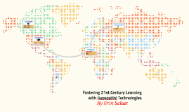 Fostering 21st Century Learning with Geospatial Technologies
