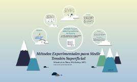 Copy of Copy of Métodos Experimentales para Medir Tensión Superficial