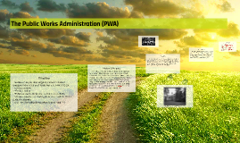 The Public Works Administration (PWA)