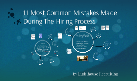 11 Most Common Mistakes Made During The Hiring Process