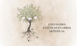 LOS VALORES ESTÉTICOS EN EL ARTE