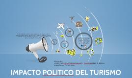 Copy of IMPACTO POLITICO DEL TURISMO