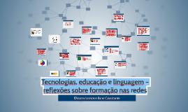 Copy of Tecnologias, educação e linguagem – reflexões sobre formação